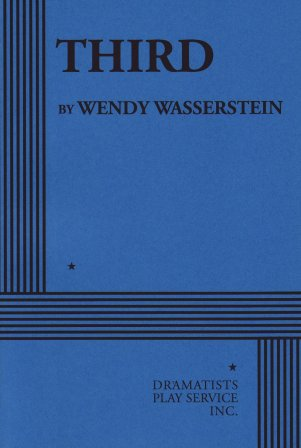 "Wendy Wasserstein's ""Third,"" the acting edition (2008)"