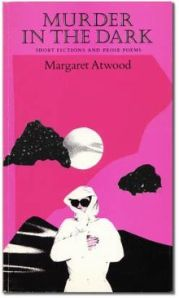 Margaret Atwood's Murder in the Dark (1983) / wikipedia.org